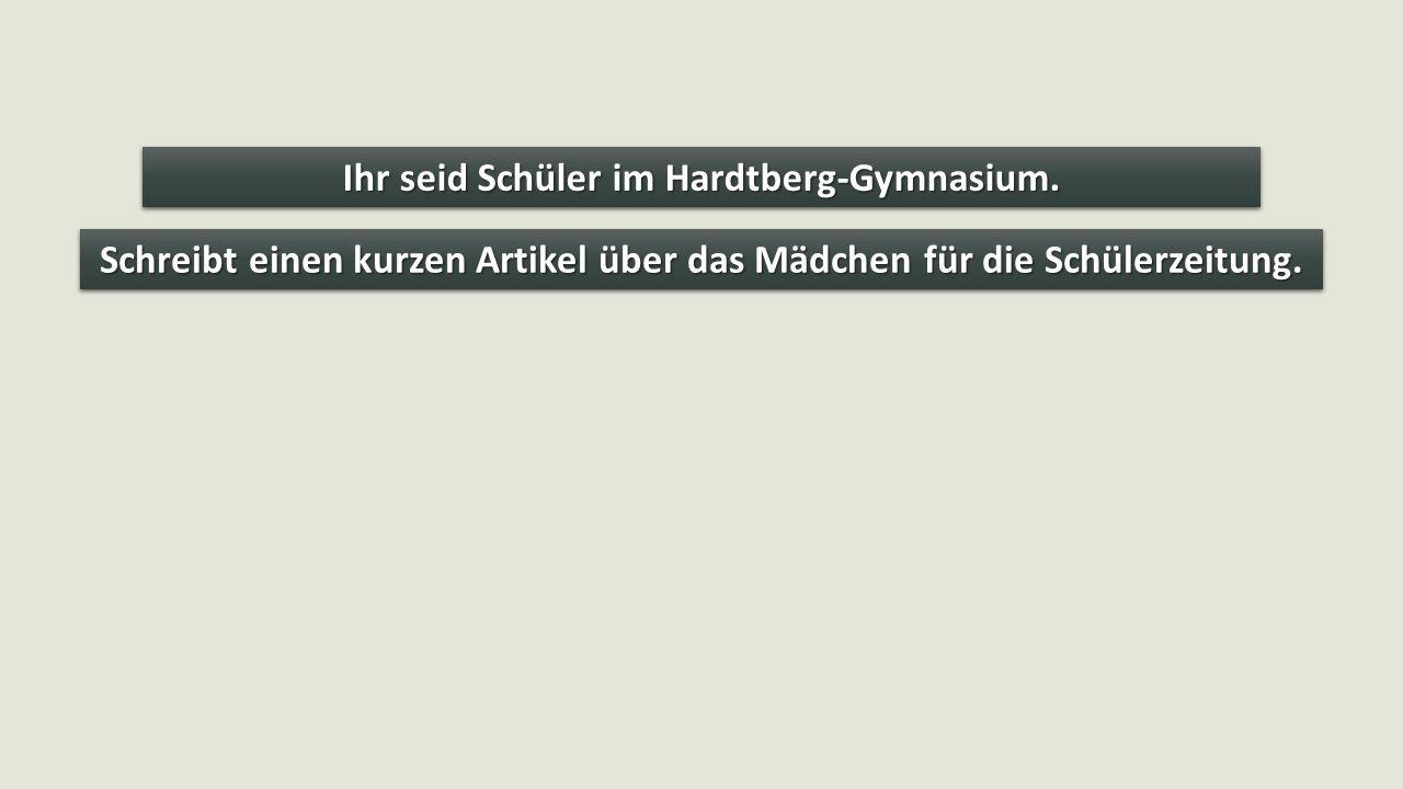 Ihr seid Schüler im Hardtberg-Gymnasium.