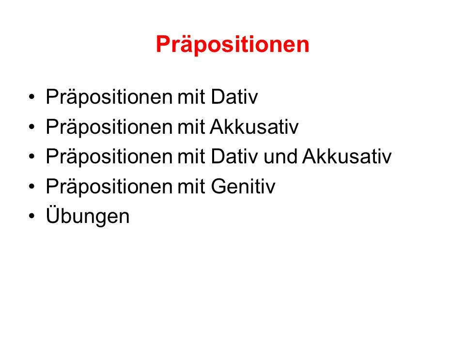 Präpositionen Präpositionen mit Dativ Präpositionen mit Akkusativ