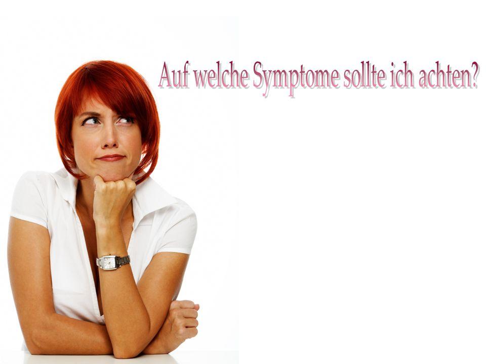 Auf welche Symptome sollte ich achten