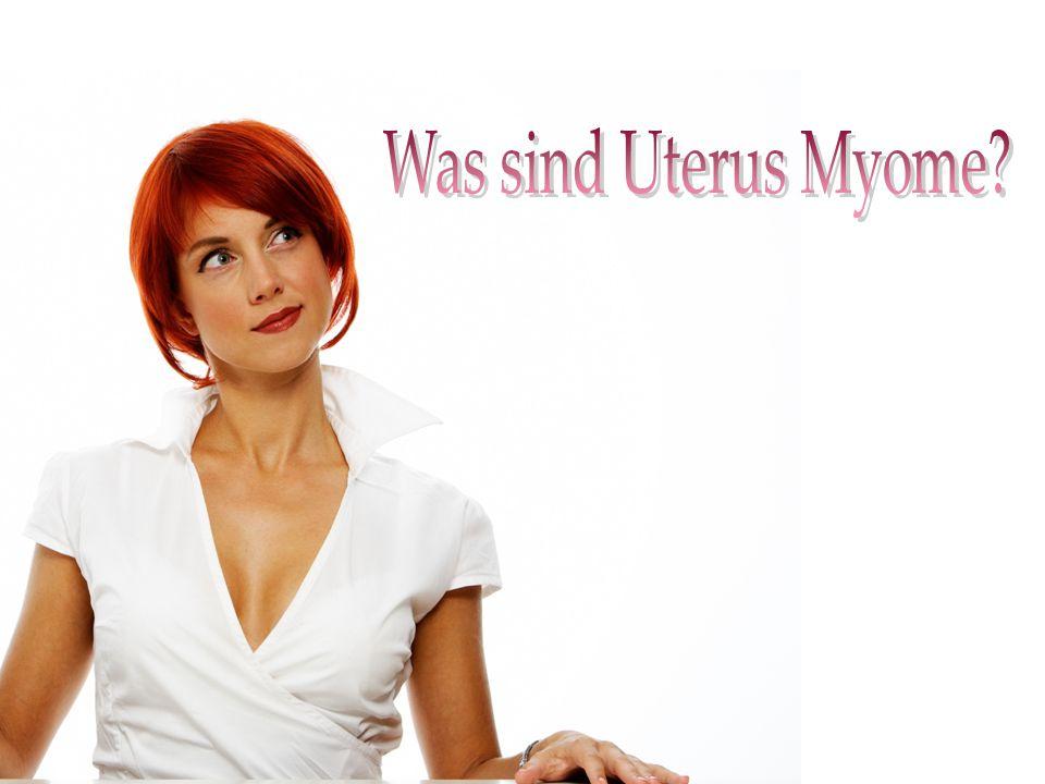 Was sind Uterus Myome