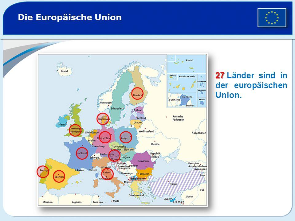 Die Europäische Union 27 Länder sind in der europäischen Union.