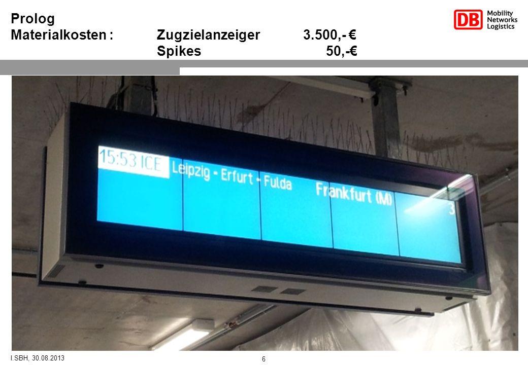 Prolog Materialkosten : Zugzielanzeiger 3.500,- € Spikes 50,-€