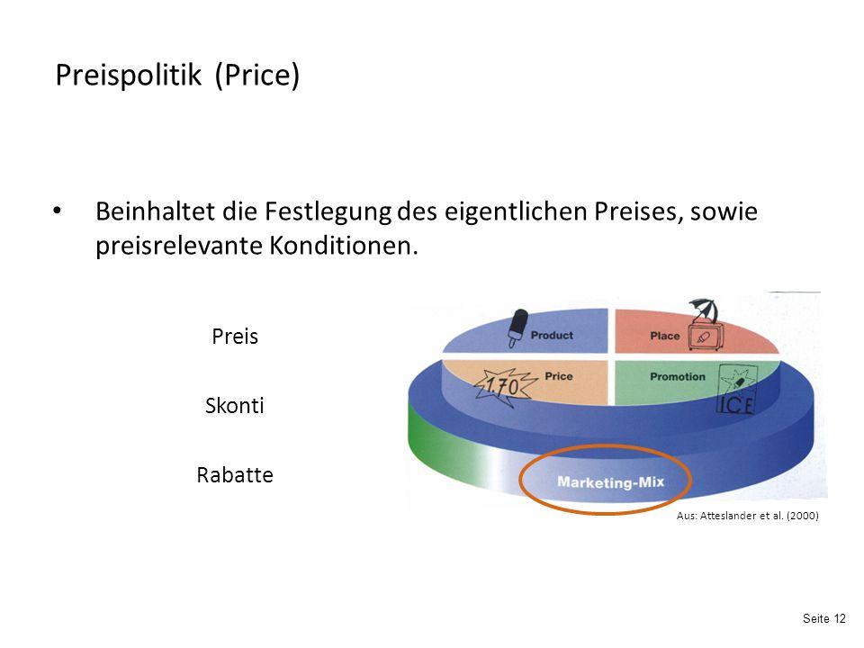 Preispolitik (Price) Beinhaltet die Festlegung des eigentlichen Preises, sowie preisrelevante Konditionen.