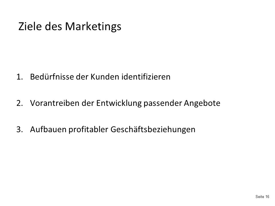 Ziele des Marketings Bedürfnisse der Kunden identifizieren