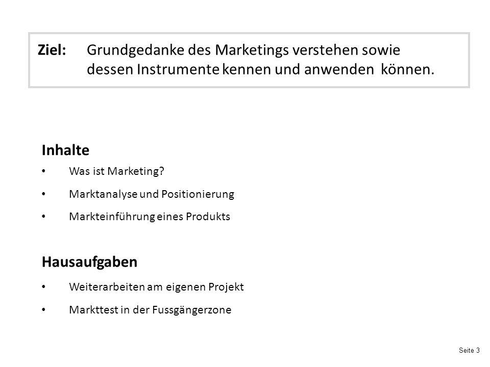 Ziel:. Grundgedanke des Marketings verstehen sowie
