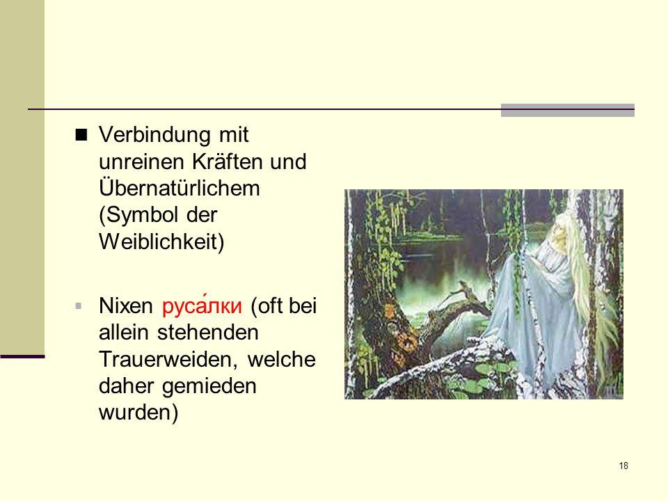 Verbindung mit unreinen Kräften und Übernatürlichem (Symbol der Weiblichkeit)