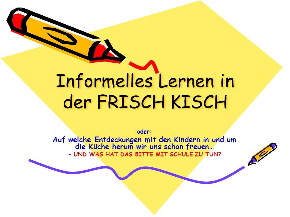 Informelles Lernen in der FRISCH KISCH