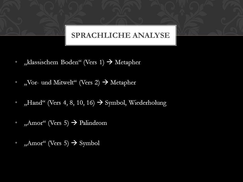 """Sprachliche Analyse """"klassischem Boden (Vers 1)  Metapher"""
