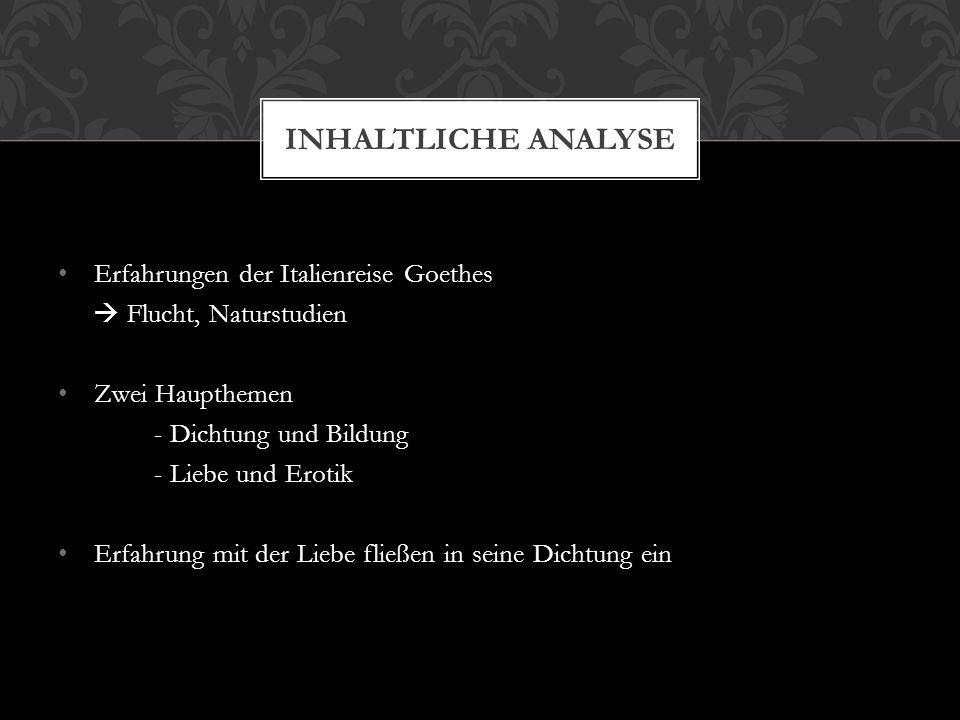 Inhaltliche Analyse Erfahrungen der Italienreise Goethes