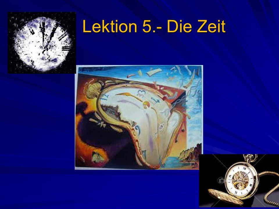 Lektion 5.- Die Zeit