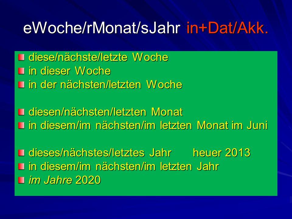 eWoche/rMonat/sJahr in+Dat/Akk.