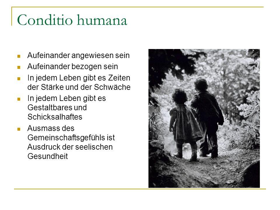Conditio humana Aufeinander angewiesen sein Aufeinander bezogen sein