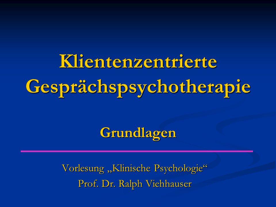 Klientenzentrierte Gesprächspsychotherapie Grundlagen