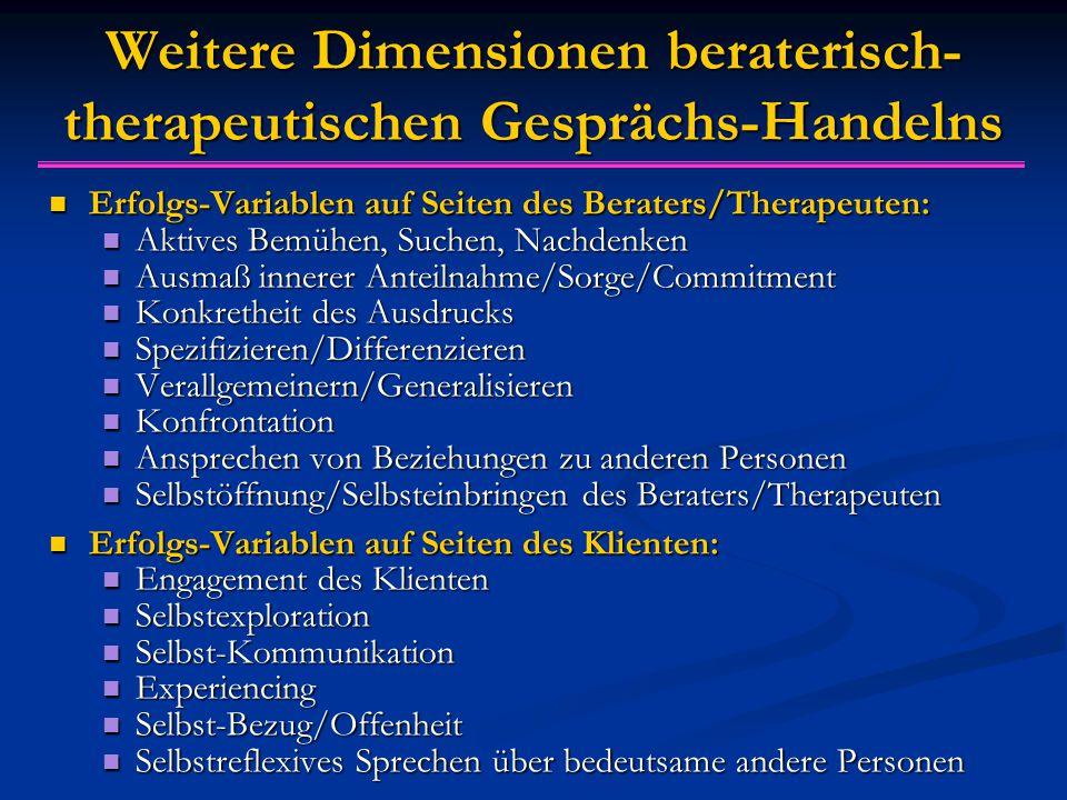 Weitere Dimensionen beraterisch-therapeutischen Gesprächs-Handelns