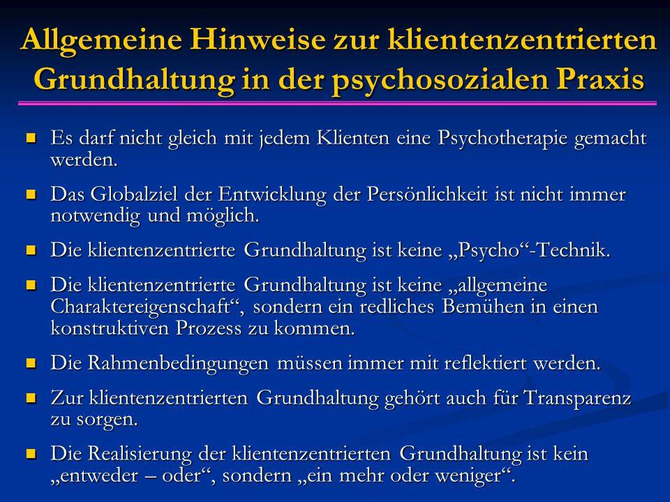 Allgemeine Hinweise zur klientenzentrierten Grundhaltung in der psychosozialen Praxis