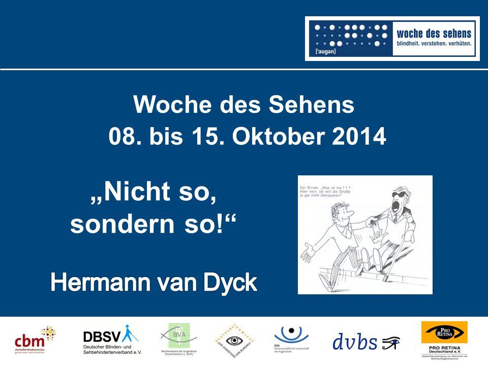 """""""Nicht so, sondern so! Woche des Sehens 08. bis 15. Oktober 2014"""