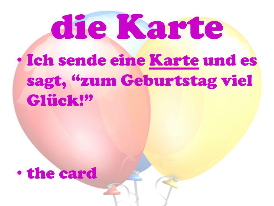 die Karte Ich sende eine Karte und es sagt, zum Geburtstag viel Glück! the card