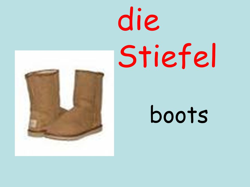 die Stiefel boots