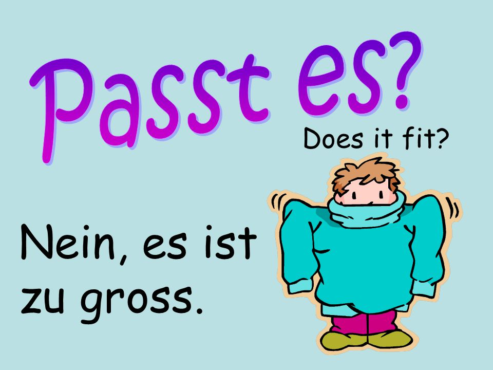 Passt es Does it fit Nein, es ist zu gross.