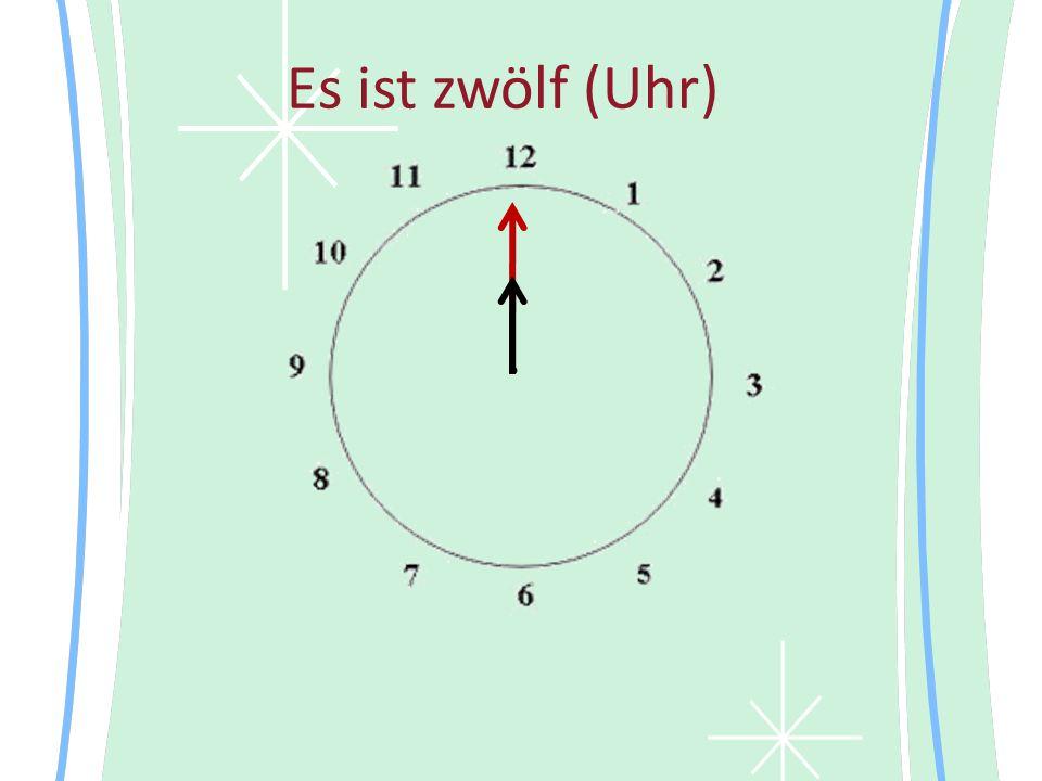 Es ist zwölf (Uhr) •