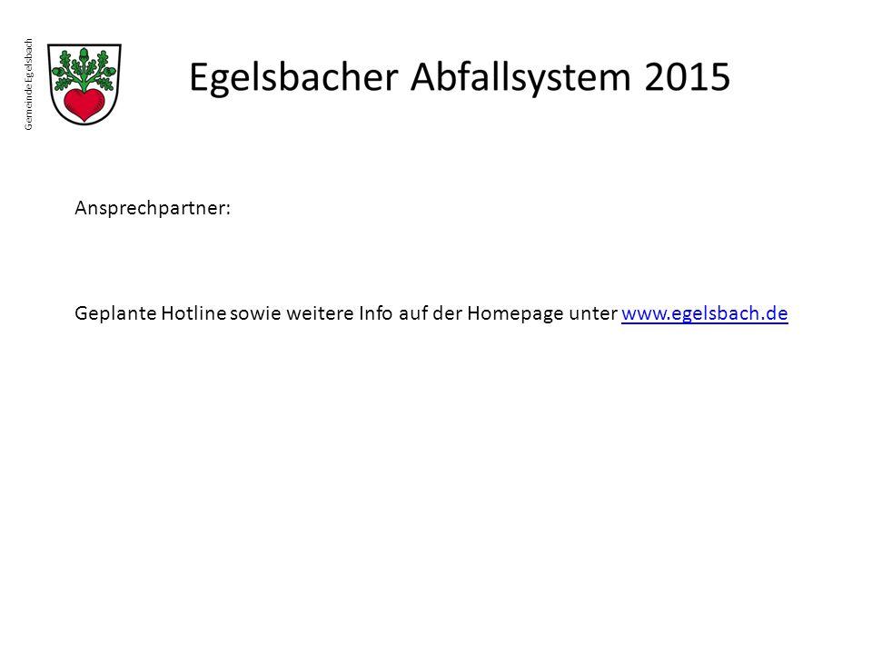 Gemeinde Egelsbach Ansprechpartner: Geplante Hotline sowie weitere Info auf der Homepage unter www.egelsbach.de.