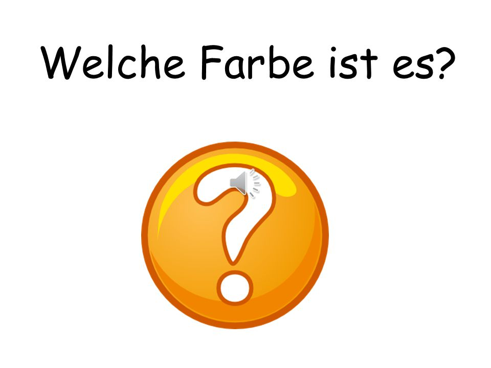 Welche Farbe ist es What colour is it