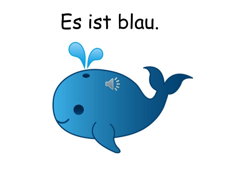 Es ist blau.