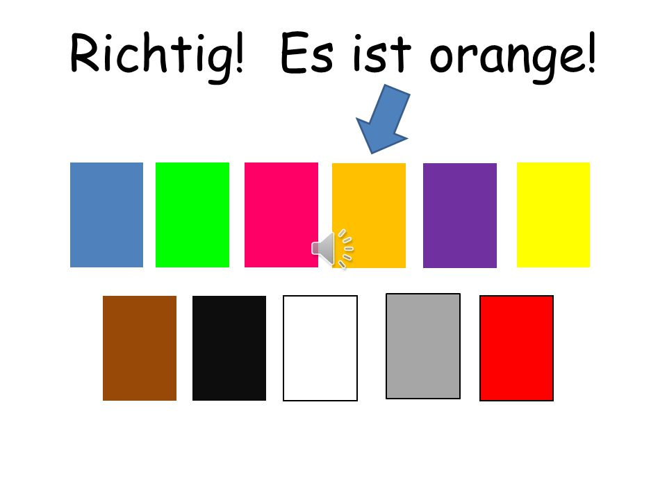 Richtig! Es ist orange! Choississez means choose