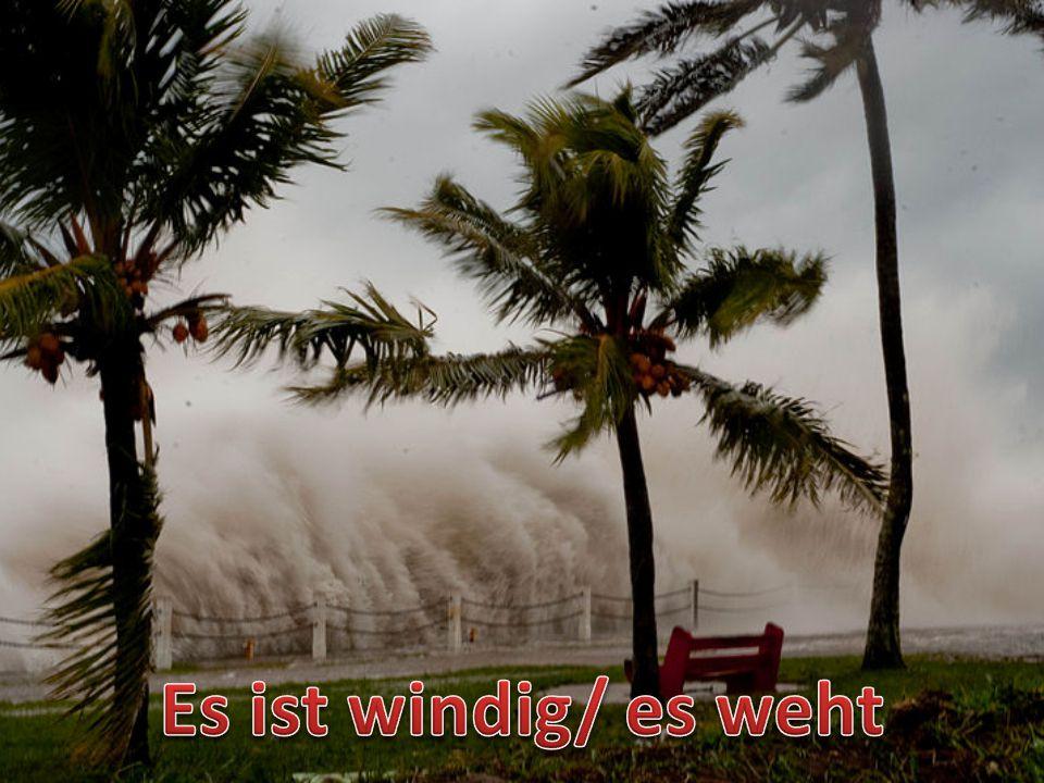 Es ist windig/ es weht