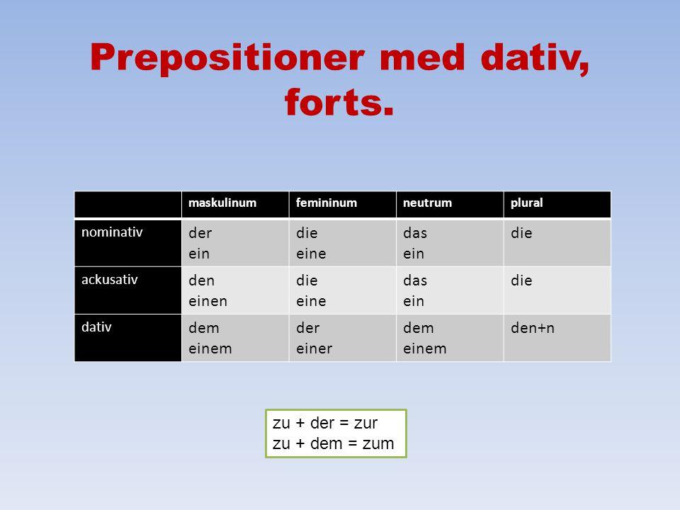 Prepositioner med dativ, forts.