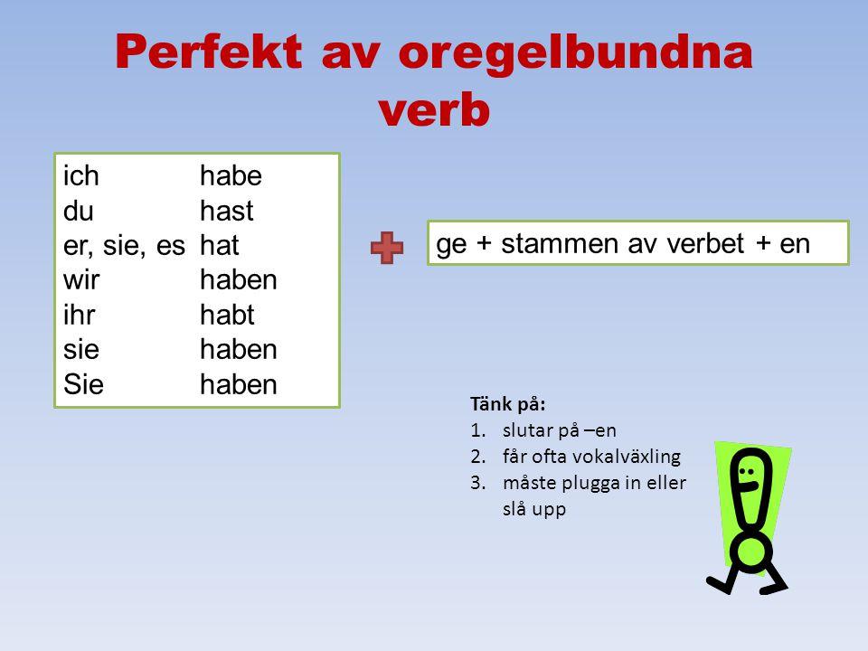 Perfekt av oregelbundna verb