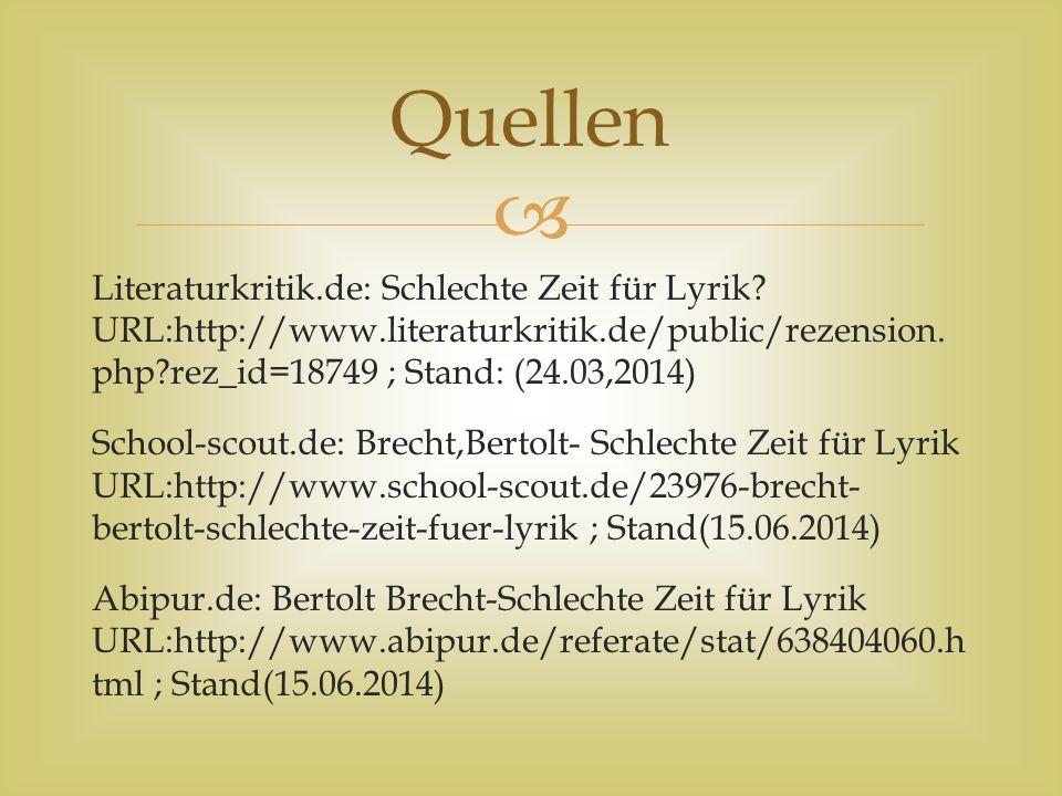Quellen Literaturkritik.de: Schlechte Zeit für Lyrik URL:http://www.literaturkritik.de/public/rezension. php rez_id=18749 ; Stand: (24.03,2014)