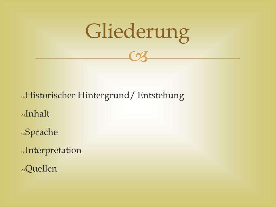 Gliederung Historischer Hintergrund/ Entstehung Inhalt Sprache