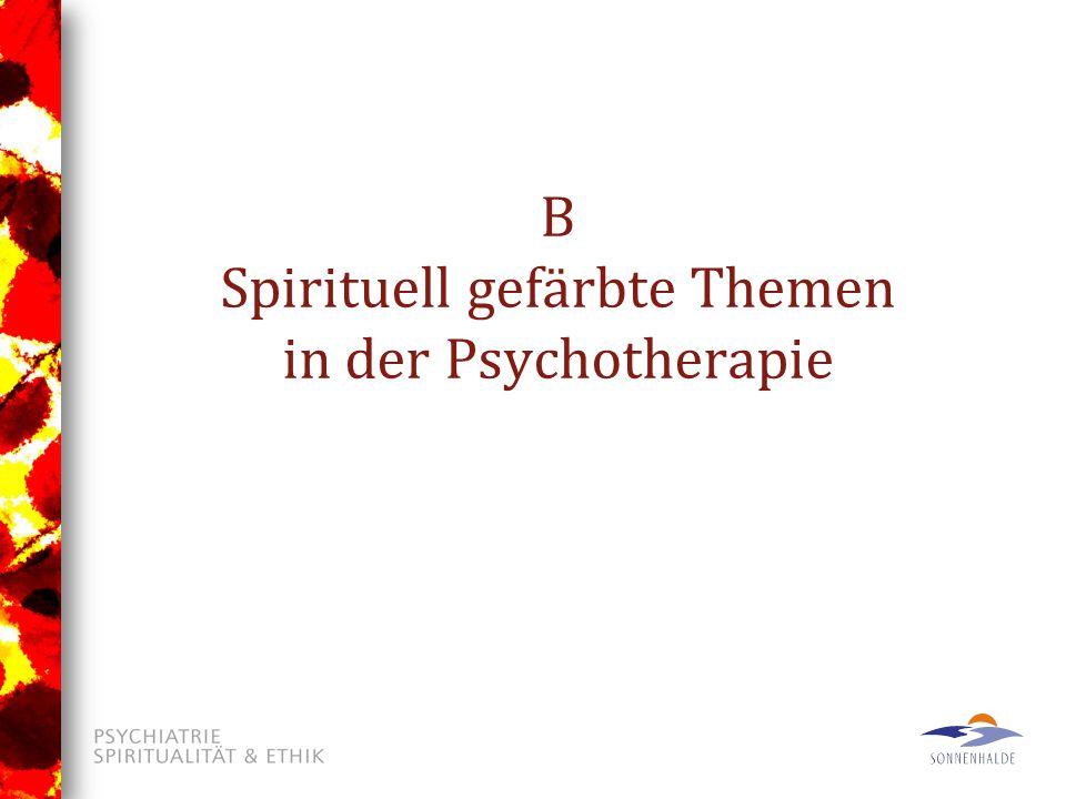 B Spirituell gefärbte Themen in der Psychotherapie
