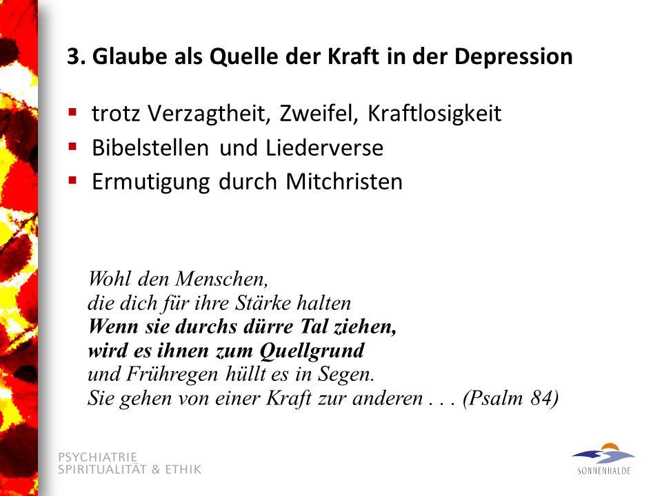 3. Glaube als Quelle der Kraft in der Depression