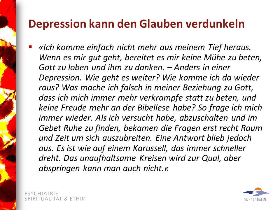 Depression kann den Glauben verdunkeln