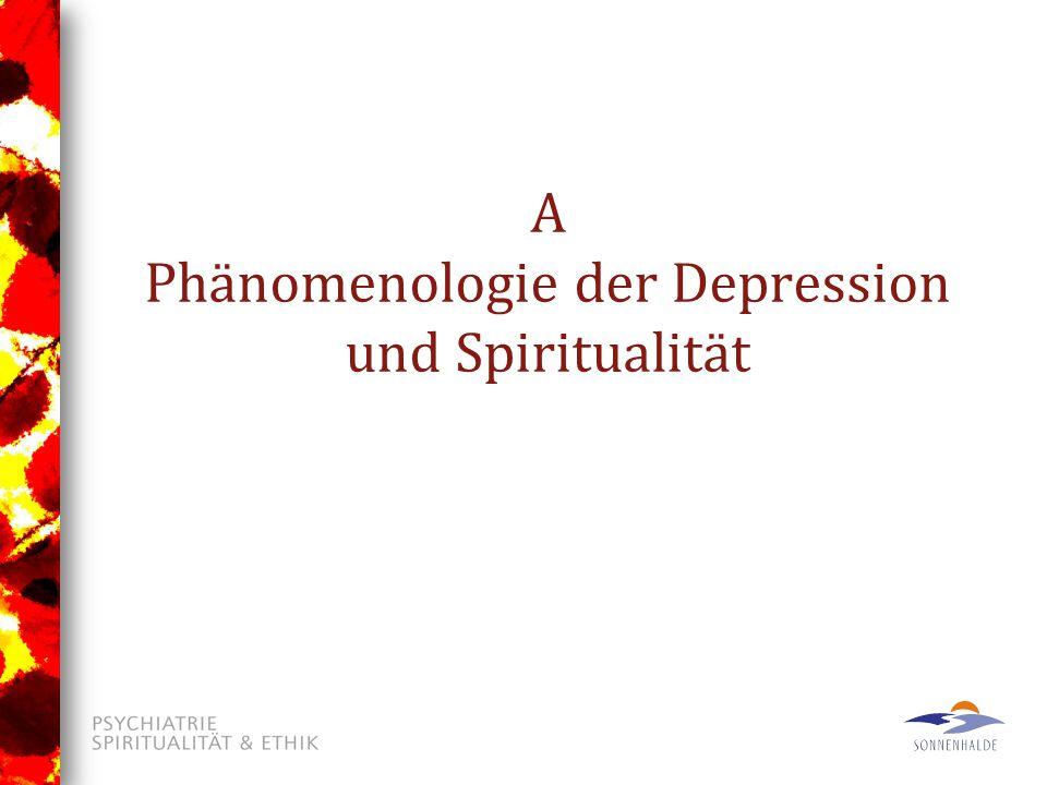 A Phänomenologie der Depression und Spiritualität