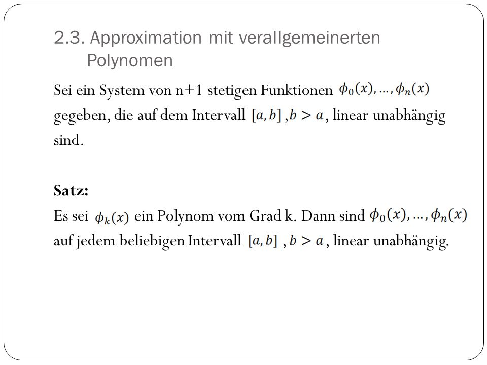 2.3. Approximation mit verallgemeinerten Polynomen