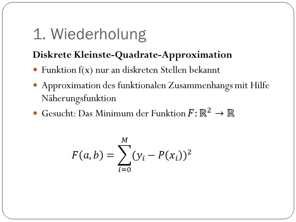 1. Wiederholung Diskrete Kleinste-Quadrate-Approximation