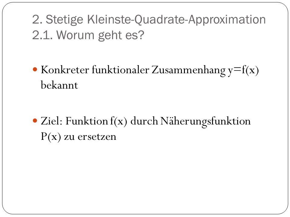 2. Stetige Kleinste-Quadrate-Approximation 2.1. Worum geht es