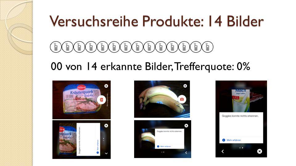 Versuchsreihe Produkte: 14 Bilder