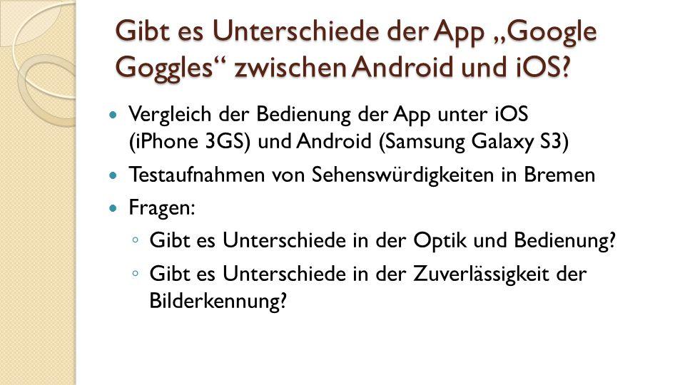 """Gibt es Unterschiede der App """"Google Goggles zwischen Android und iOS"""