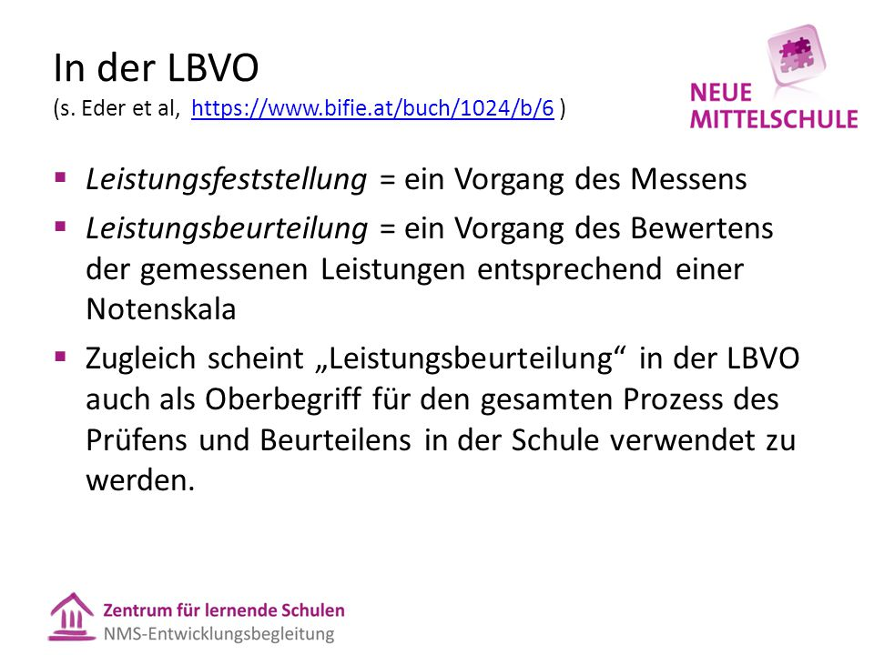 In der LBVO (s. Eder et al, https://www.bifie.at/buch/1024/b/6 )