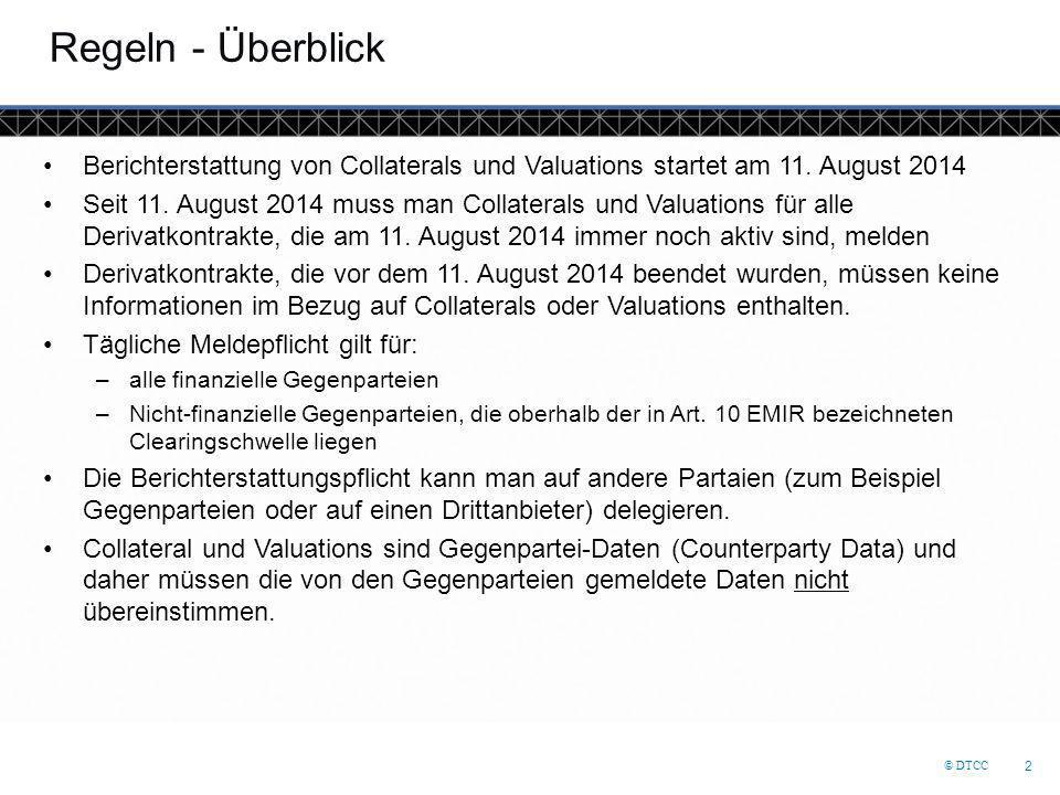 Regeln - Überblick Berichterstattung von Collaterals und Valuations startet am 11. August 2014.