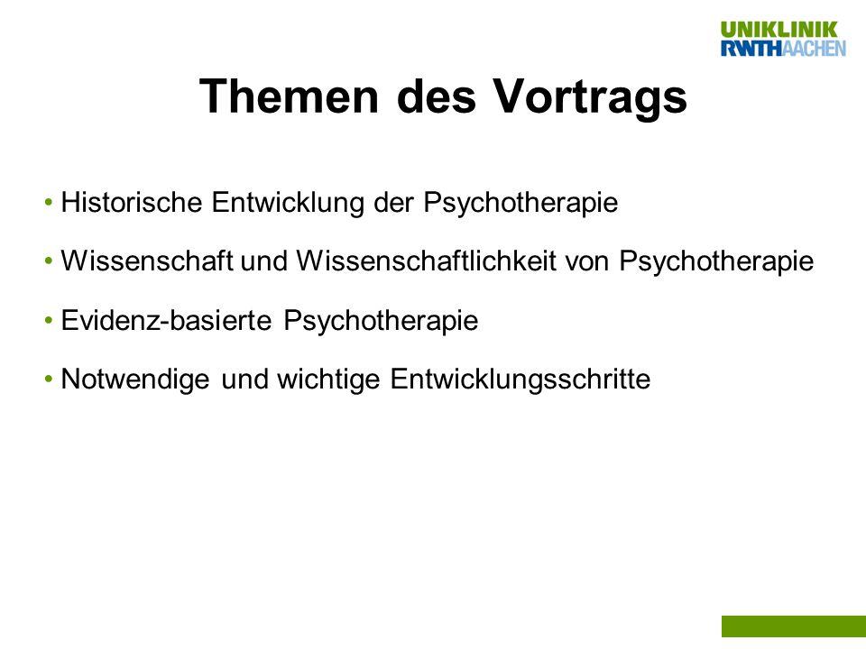 Themen des Vortrags Historische Entwicklung der Psychotherapie