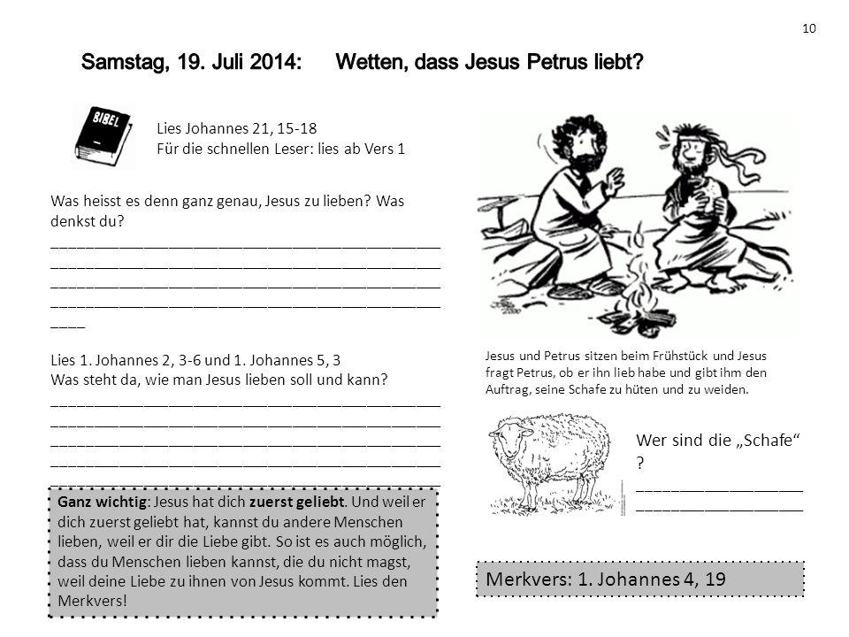 Samstag, 19. Juli 2014: Wetten, dass Jesus Petrus liebt