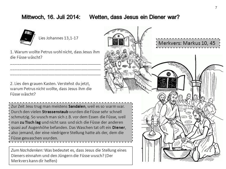 Mittwoch, 16. Juli 2014: Wetten, dass Jesus ein Diener war