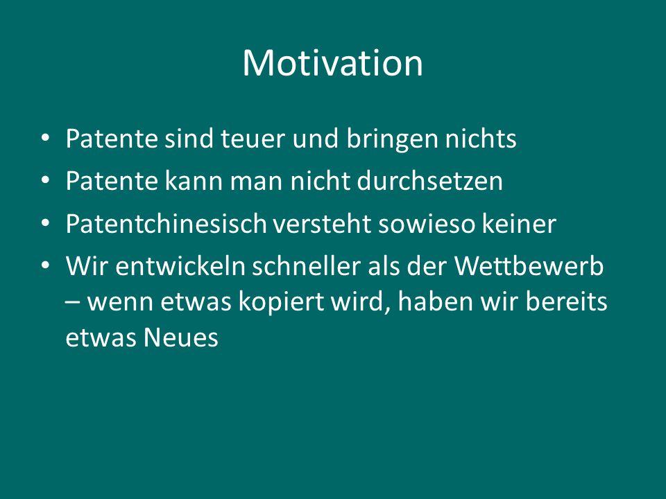 Motivation Patente sind teuer und bringen nichts