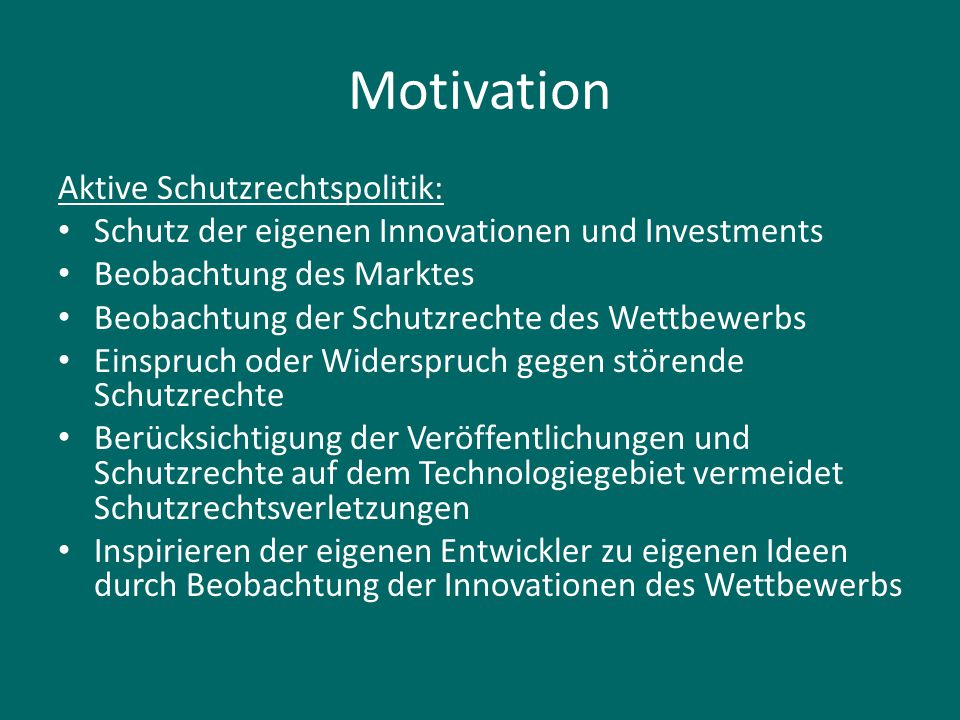 Motivation Aktive Schutzrechtspolitik: