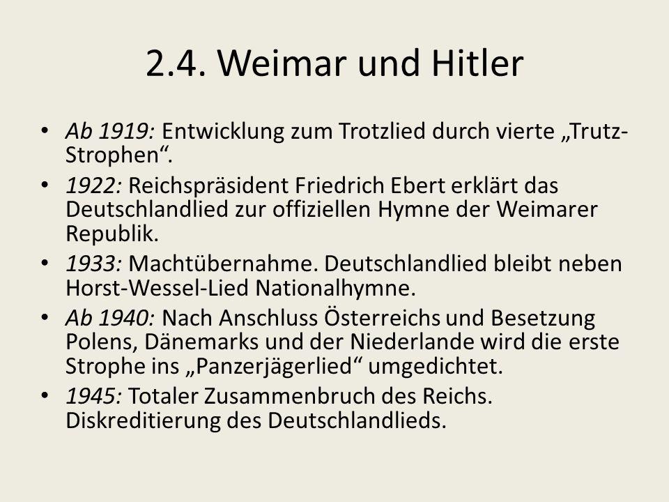 """2.4. Weimar und Hitler Ab 1919: Entwicklung zum Trotzlied durch vierte """"Trutz-Strophen ."""